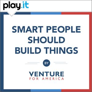 Smart People Should Build Things: The Venture for America Podcast Podcast Image