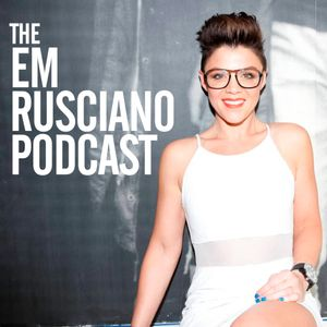 The Em Rusciano Podcast Podcast