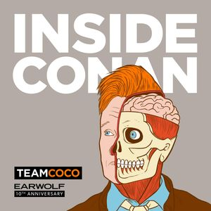 Inside Conan: An Important Hollywood Podcast Podcast
