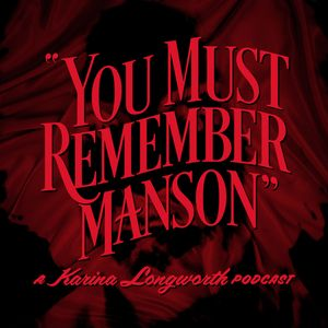 You Must Remember Manson Podcast
