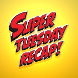 Super Tuesday Recap - Comic Book & TV Show Reviews Podcast Image