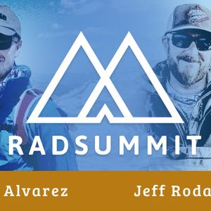 224 – ⛰️ RAD Summit with Chris Alvarez & Jeff Rodanski