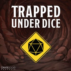 Trapped Under Dice Podcast Image