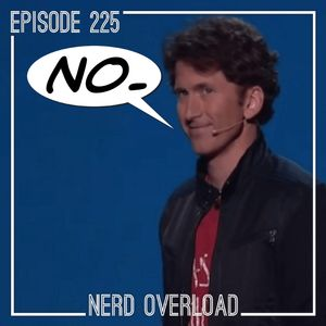 Episode 225 - Todd, Let Me Play Your Game