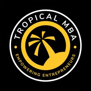 The Tropical MBA Podcast - Entrepreneurship, Travel, and Lifestyle Podcast Image