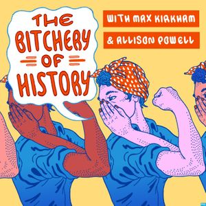 The Bitchery of History Podcast