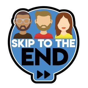 Skip To The End Podcast Podcast Image