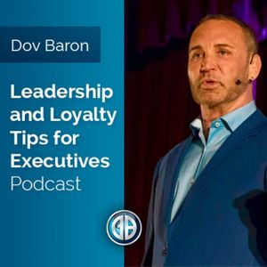 Leadership and Loyalty™                  for Fortune 500 Execs Podcast Image