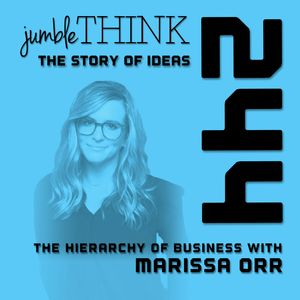 The Hierarchy of Business with Marissa Orr