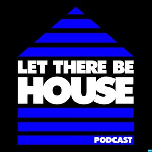Let There Be House Podcast Image