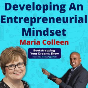 072 | Developing An Entrepreneurial Mindset | Authoring Books | Marketing Through Publishing | Maria Colleen