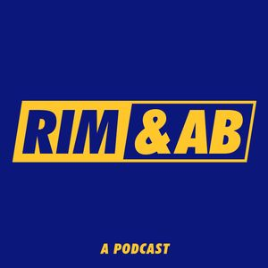 Rim and AB Podcast
