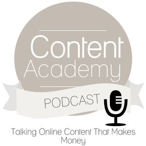 The Content Academy Podcast: Content Creation for Online Business | Creating Raving Fans |Selling High Value Paid Content | Podcast