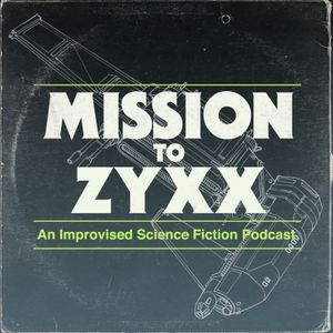 Mission To Zyxx Podcast Image