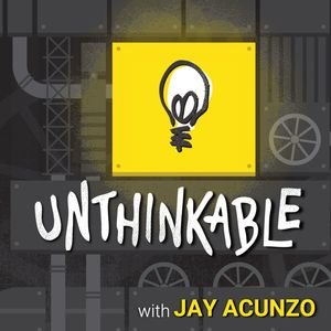 Unthinkable with Jay Acunzo