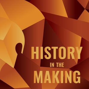 History in the Making Podcast Image