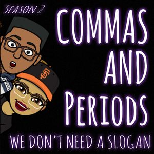 Commas and Periods