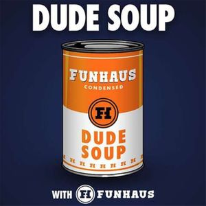 Dude Soup Podcast Image