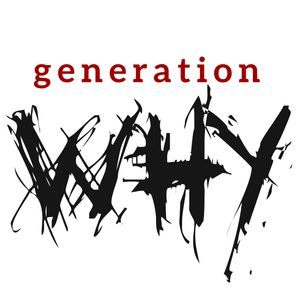 The Generation Why Podcast Podcast Image