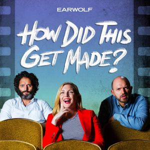 How Did This Get Made? Podcast Image