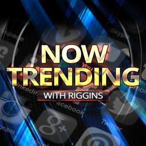 Ace & TJ Now Trending With Riggins Podcast Image