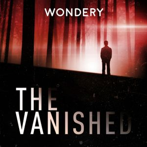 The Vanished Podcast Podcast Image