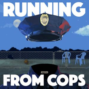 Season 3: Running From COPS - Coming April 23