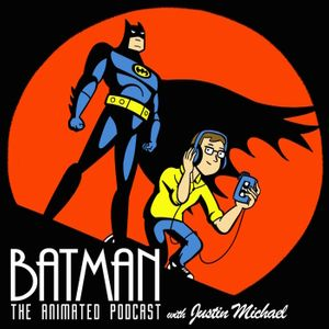 Batman: The Animated Podcast
