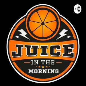 Juice in The Morning Podcast Image