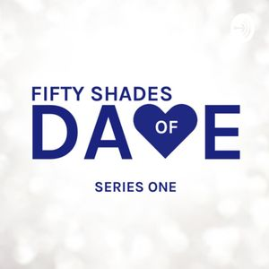 Fifty Shades of Dave Podcast Image