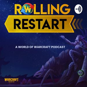 Rolling Restart : A World of Warcraft Podcast Podcast