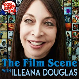 The Film Scene with Illeana Douglas Podcast Image