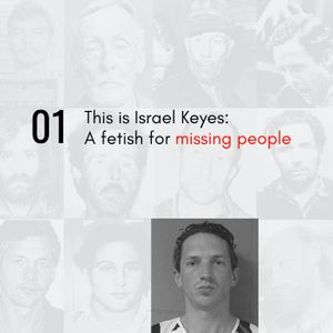 01 | This is Israel Keyes