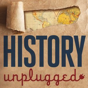 History Unplugged Podcast Podcast Image