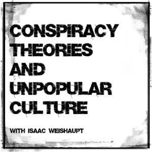 Conspiracy Theories & Unpopular Culture Podcast Image