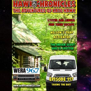 "Episode 117 Hawk Chronicles ""Taking the Bait"""