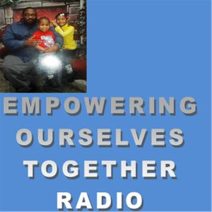 Empowering Ourselves Together Radio Show (click black dot with chain ) or  go here Podcast