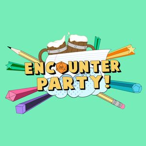 Encounter Party! Podcast Image