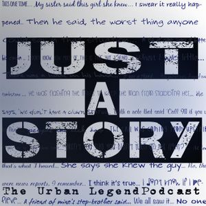 Just A Story: Urban Legend Podcast