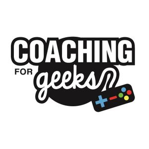 Coaching for Geeks: Gaming, Health, Dating, Fitness for the Geek who wants more! | Health | Mindset | D&D | Podcast Image