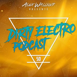 Dirty Electro Podcast #50