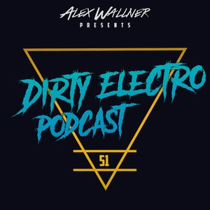 Dirty Electro Podcast #51