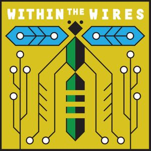 Within the Wires Podcast Image