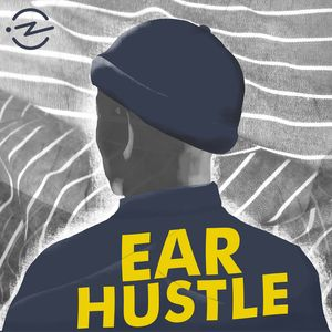 Ear Hustle Podcast Image