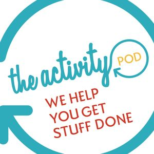 The Activity Pod - where we help you get stuff done Podcast Image