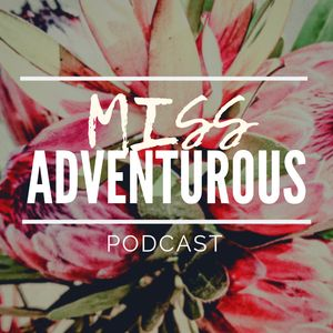 Miss ADVENTUROUS Podcast Image