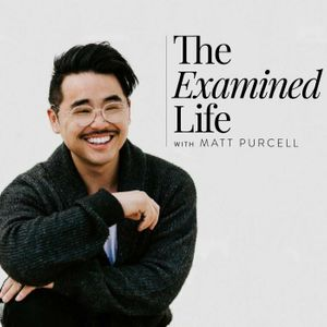 The Examined Life with Matt Purcell