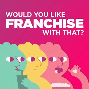 Would you like Franchise with that? Podcast Image