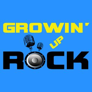Growin' Up Rock Podcast Image