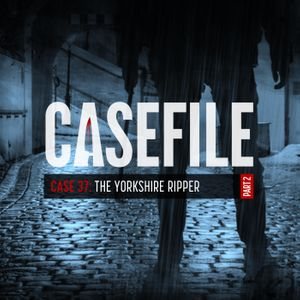 Case 37: The Yorkshire Ripper (Part 2)